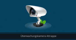Überwachungskamea Attrappe