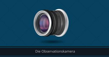 Die Observationskamera